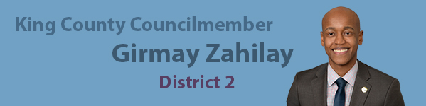 Banner with text King County Councilmember Girmay Zahilay, District 2
